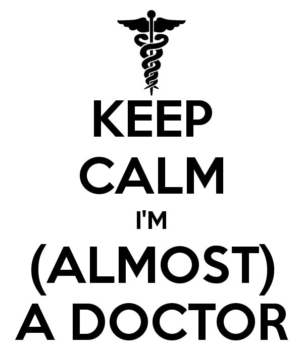keep-calm-i-m-almost-a-doctor-14